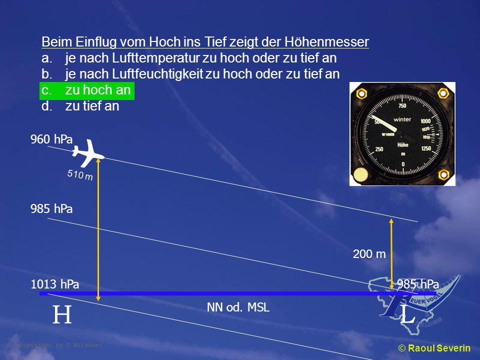 ✈ H L Beim Einflug vom Hoch ins Tief zeigt der Höhenmesser
