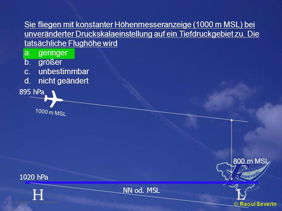 ✈ H L Sie fliegen mit konstanter Höhenmesseranzeige (1000 m MSL) bei