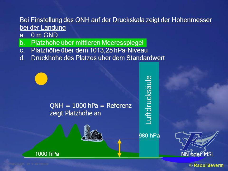 Bei Einstellung des QNH auf der Druckskala zeigt der Höhenmesser