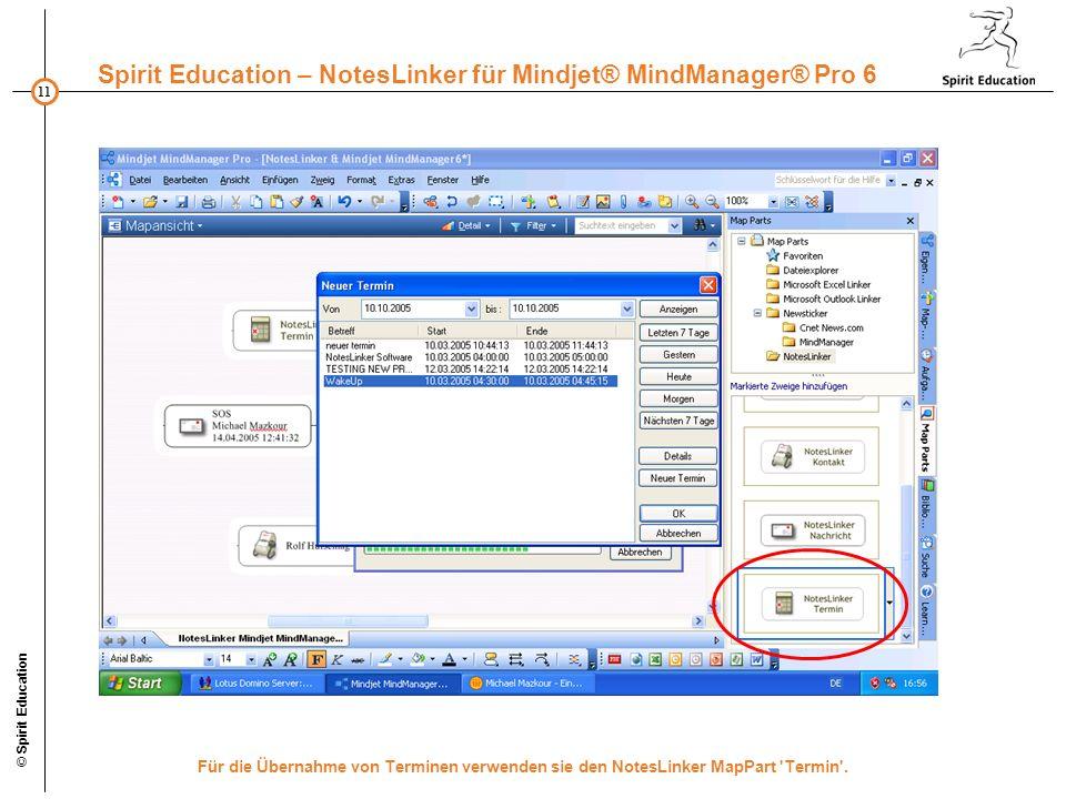 © Spirit Education Für die Übernahme von Terminen verwenden sie den NotesLinker MapPart Termin .