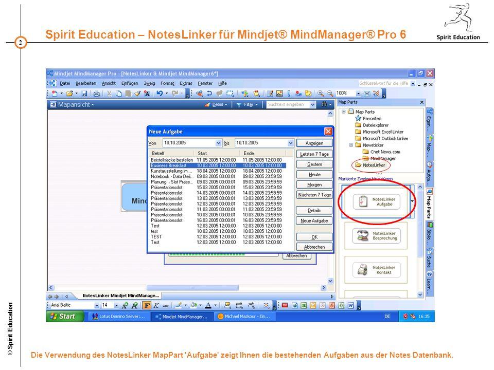 © Spirit Education Die Verwendung des NotesLinker MapPart Aufgabe zeigt Ihnen die bestehenden Aufgaben aus der Notes Datenbank.