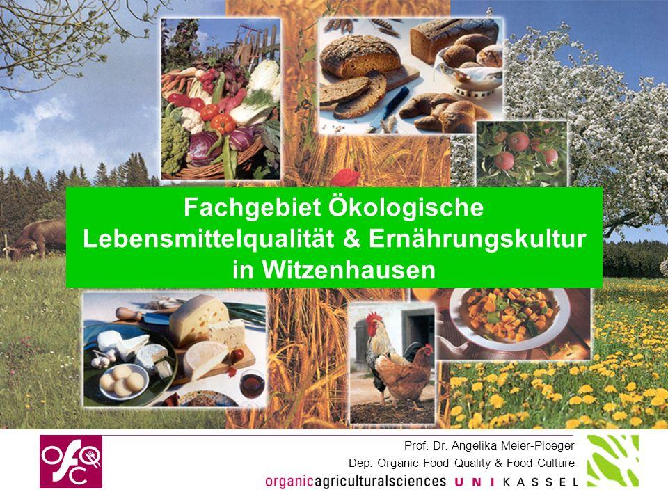 Fachgebiet Ökologische Lebensmittelqualität & Ernährungskultur
