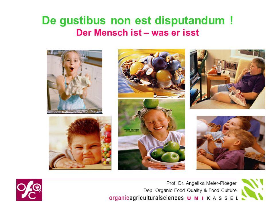 De gustibus non est disputandum ! Der Mensch ist – was er isst