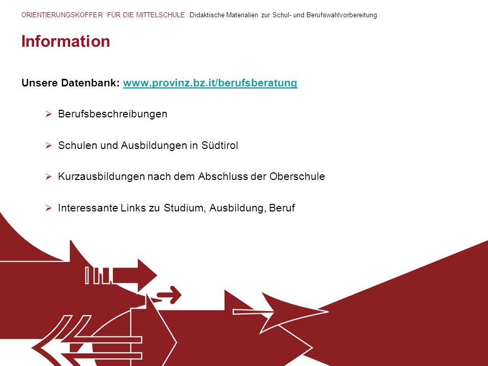 Information Unsere Datenbank: www.provinz.bz.it/berufsberatung