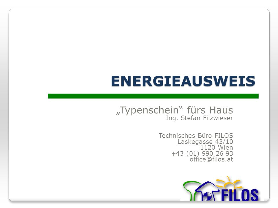 energieausweis typenschein f rs haus ing stefan filzwieser ppt video online herunterladen. Black Bedroom Furniture Sets. Home Design Ideas