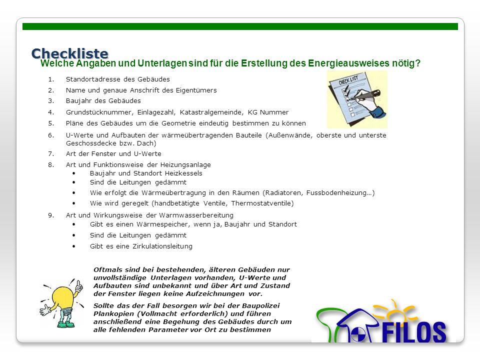 Checkliste Welche Angaben und Unterlagen sind für die Erstellung des Energieausweises nötig Standortadresse des Gebäudes.