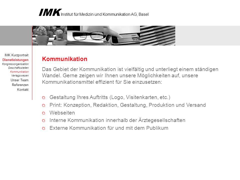 IMK Kurzportrait Dienstleistungen. Kongressorganisation. Geschäftsstellen. Kommunikation. Verlagswesen.