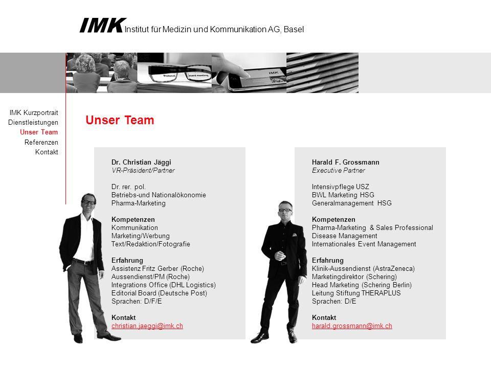 Unser Team IMK Kurzportrait Dienstleistungen Unser Team Referenzen