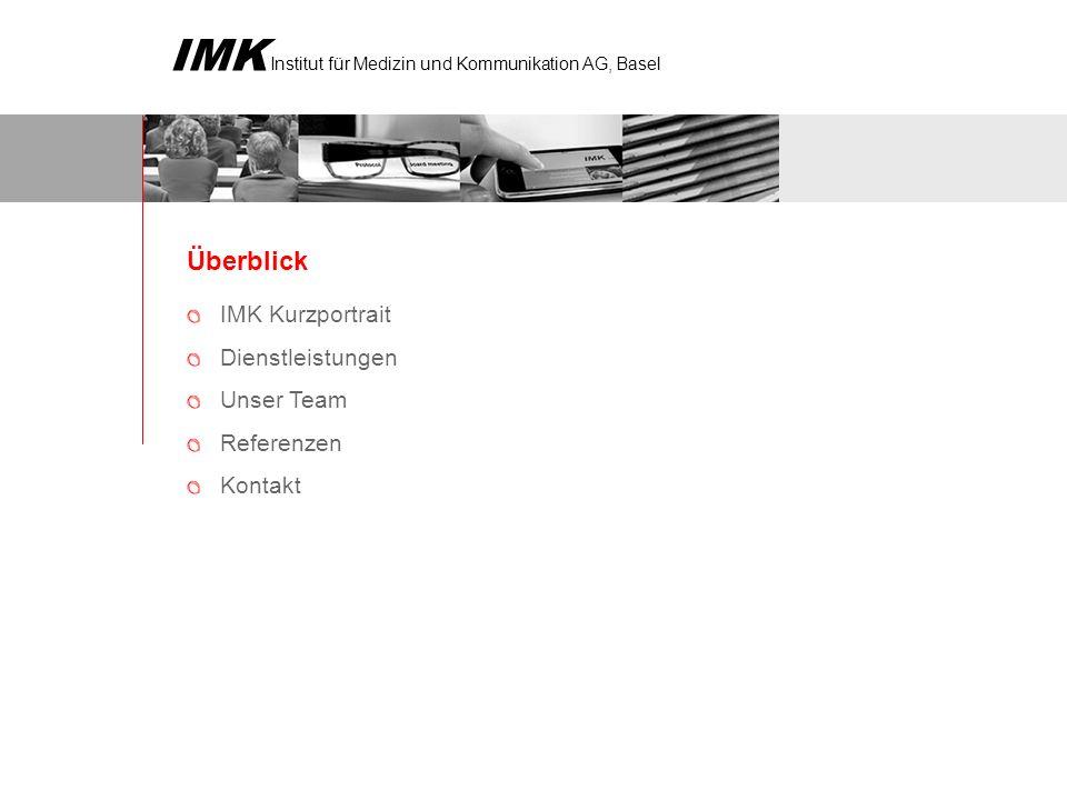 Überblick IMK Kurzportrait Dienstleistungen Unser Team Referenzen