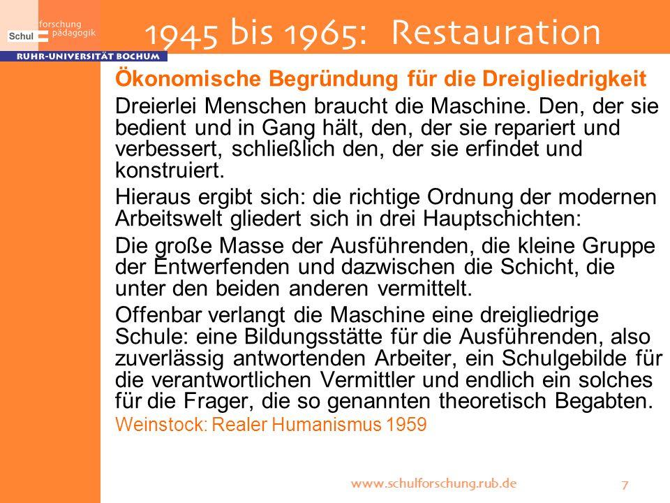 1945 bis 1965: Restauration Ökonomische Begründung für die Dreigliedrigkeit.