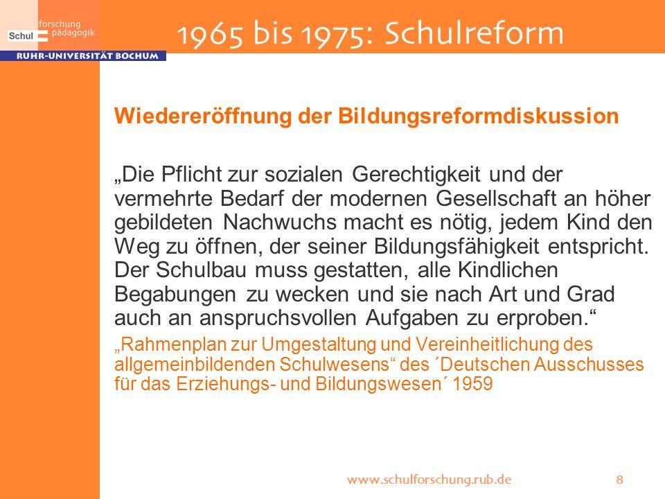 1965 bis 1975: Schulreform Wiedereröffnung der Bildungsreformdiskussion.