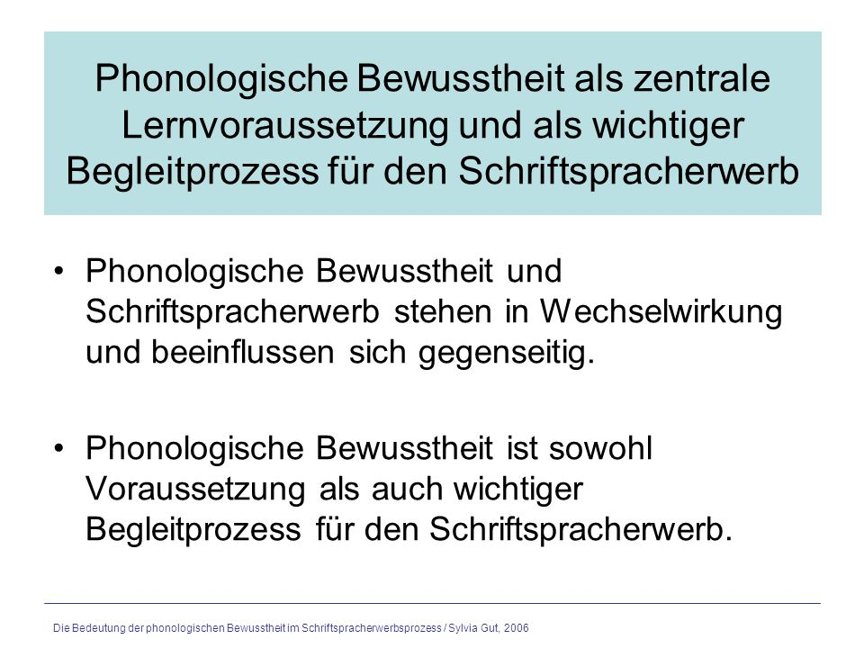 Phonologische Bewusstheit als zentrale Lernvoraussetzung und als wichtiger Begleitprozess für den Schriftspracherwerb