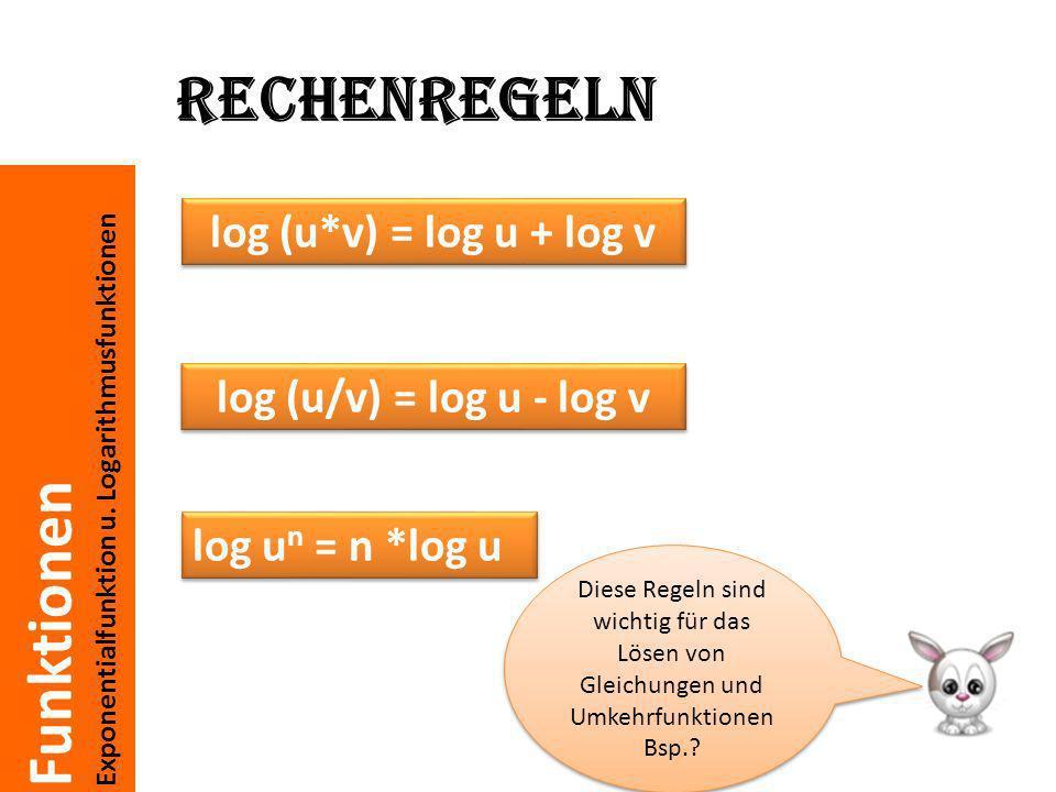 Rechenregeln log (u*v) = log u + log v log (u/v) = log u - log v