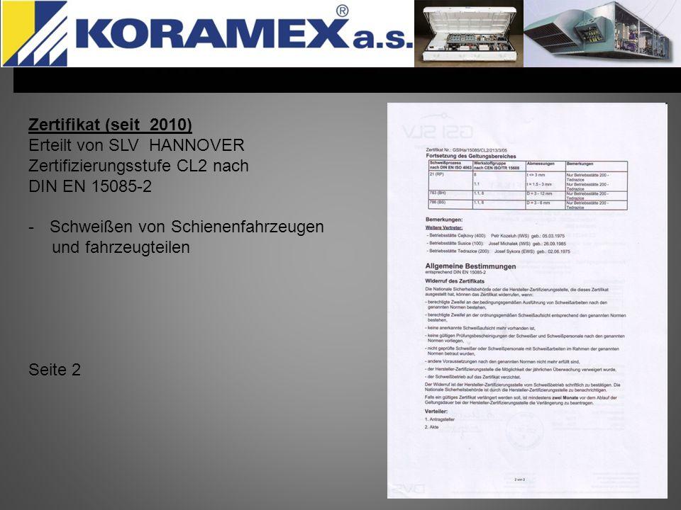 Zertifikat (seit 2010) Erteilt von SLV HANNOVER. Zertifizierungsstufe CL2 nach. DIN EN 15085-2.