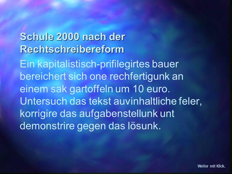 Schule 2000 nach der Rechtschreibereform