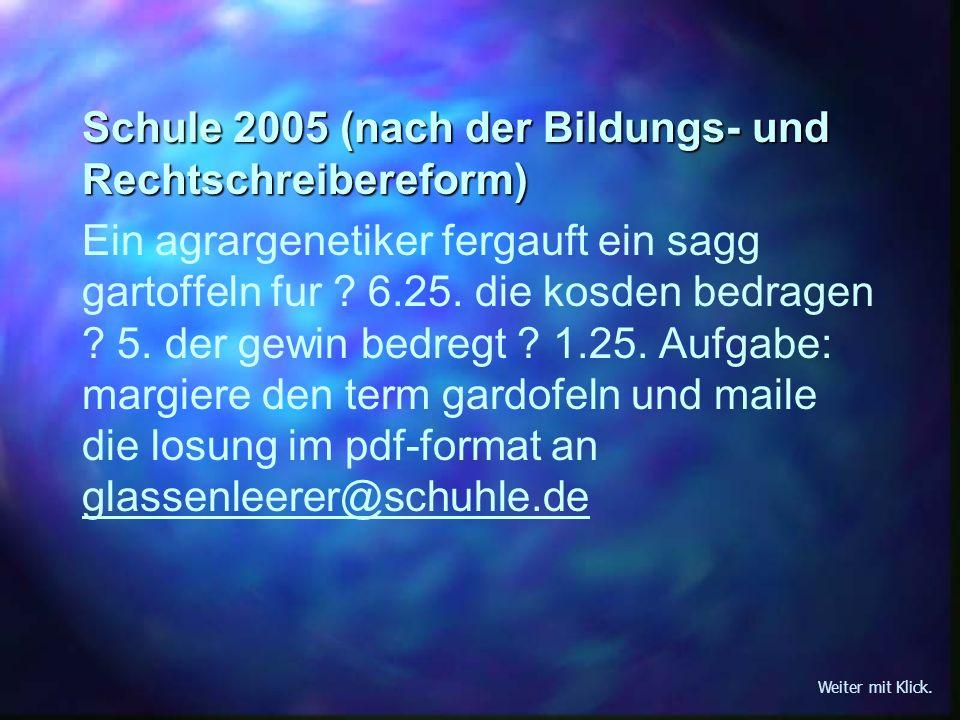 Schule 2005 (nach der Bildungs- und Rechtschreibereform)