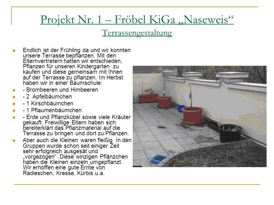 "Projekt Nr. 1 – Fröbel KiGa ""Naseweis Terrassengestaltung"