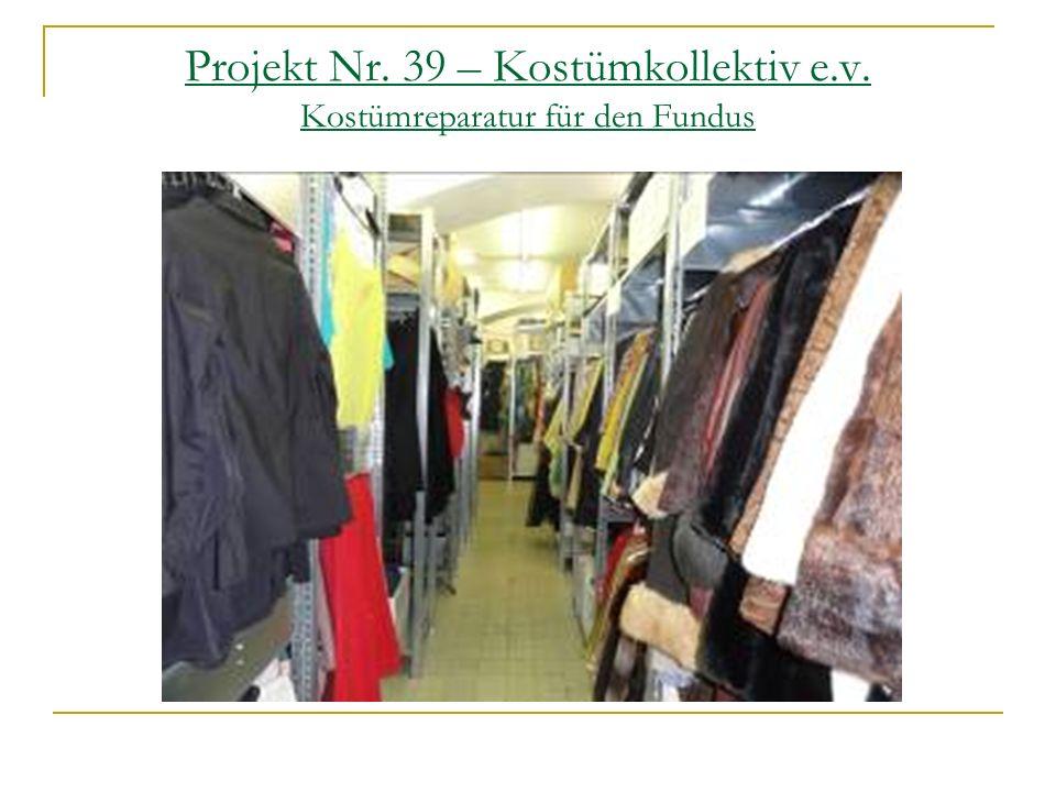 Projekt Nr. 39 – Kostümkollektiv e.v. Kostümreparatur für den Fundus