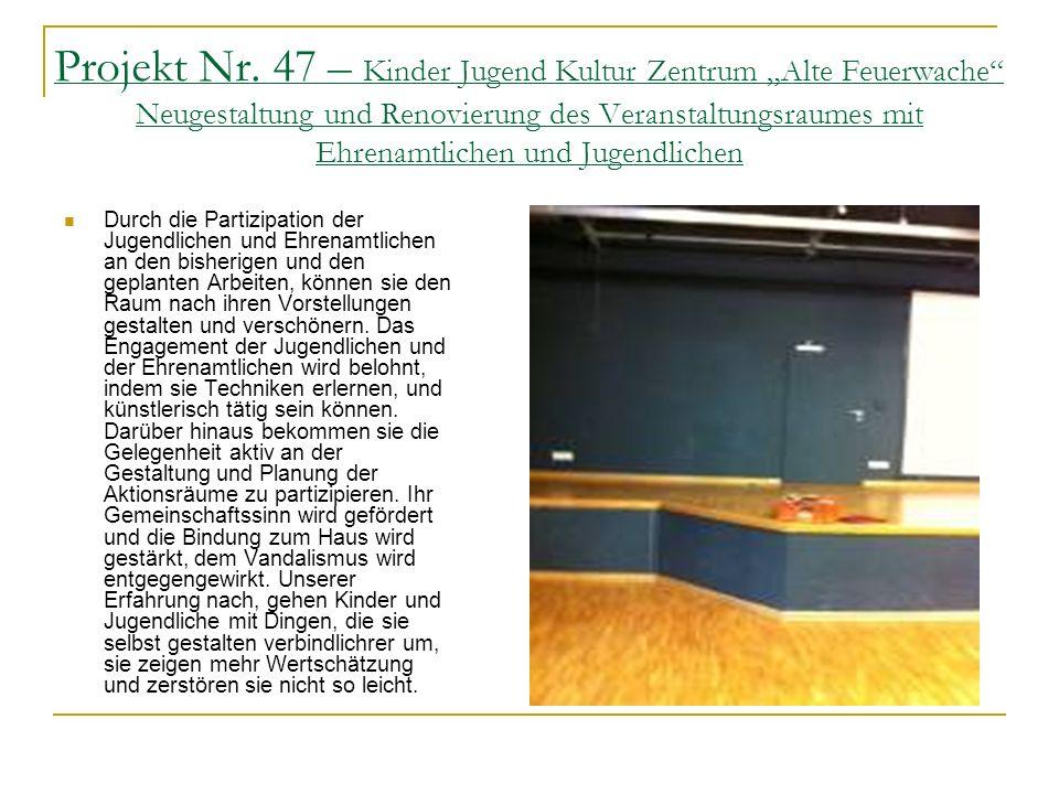 """Projekt Nr. 47 – Kinder Jugend Kultur Zentrum """"Alte Feuerwache Neugestaltung und Renovierung des Veranstaltungsraumes mit Ehrenamtlichen und Jugendlichen"""