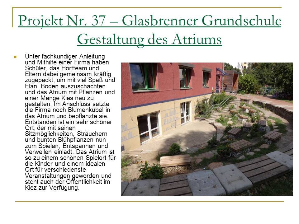 Projekt Nr. 37 – Glasbrenner Grundschule Gestaltung des Atriums