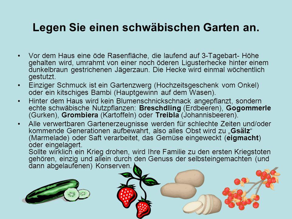 Legen Sie einen schwäbischen Garten an.