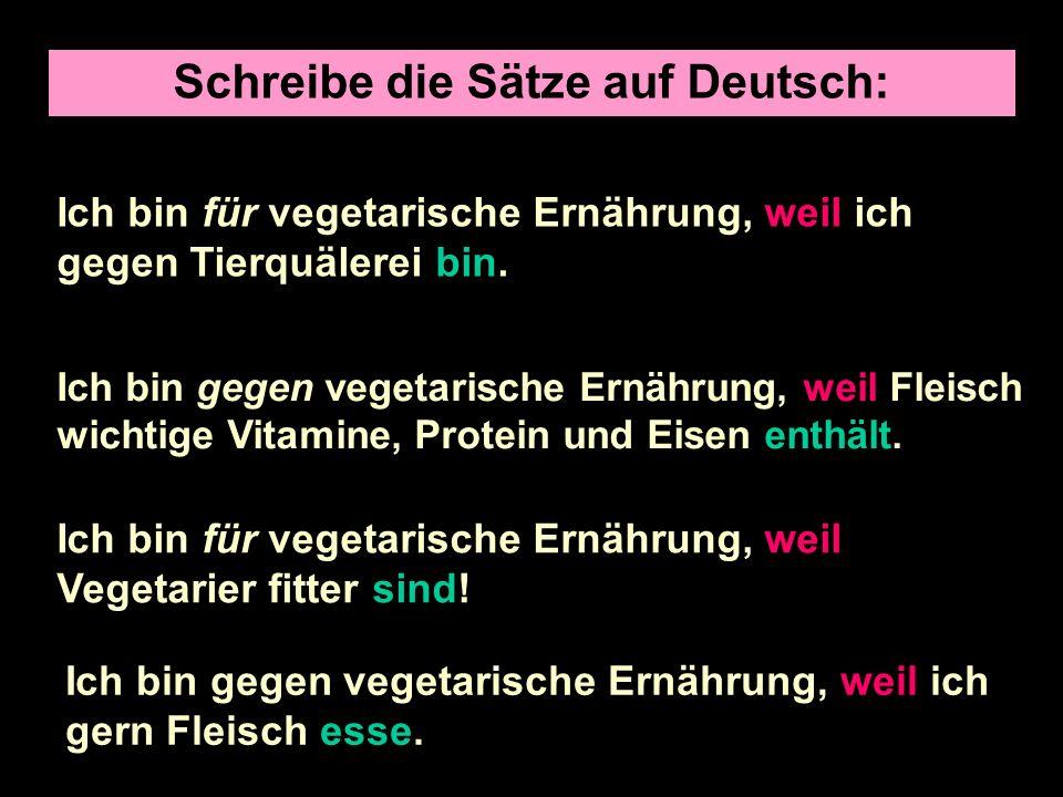 Schreibe die Sätze auf Deutsch: