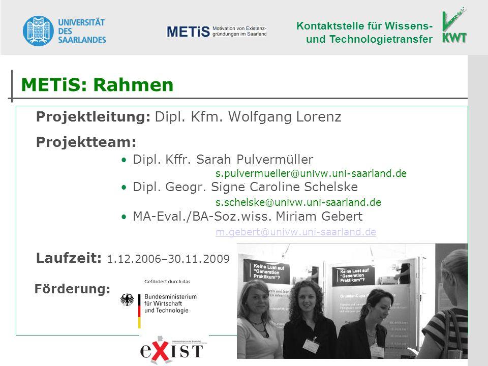 METiS: Rahmen Projektleitung: Dipl. Kfm. Wolfgang Lorenz Projektteam: