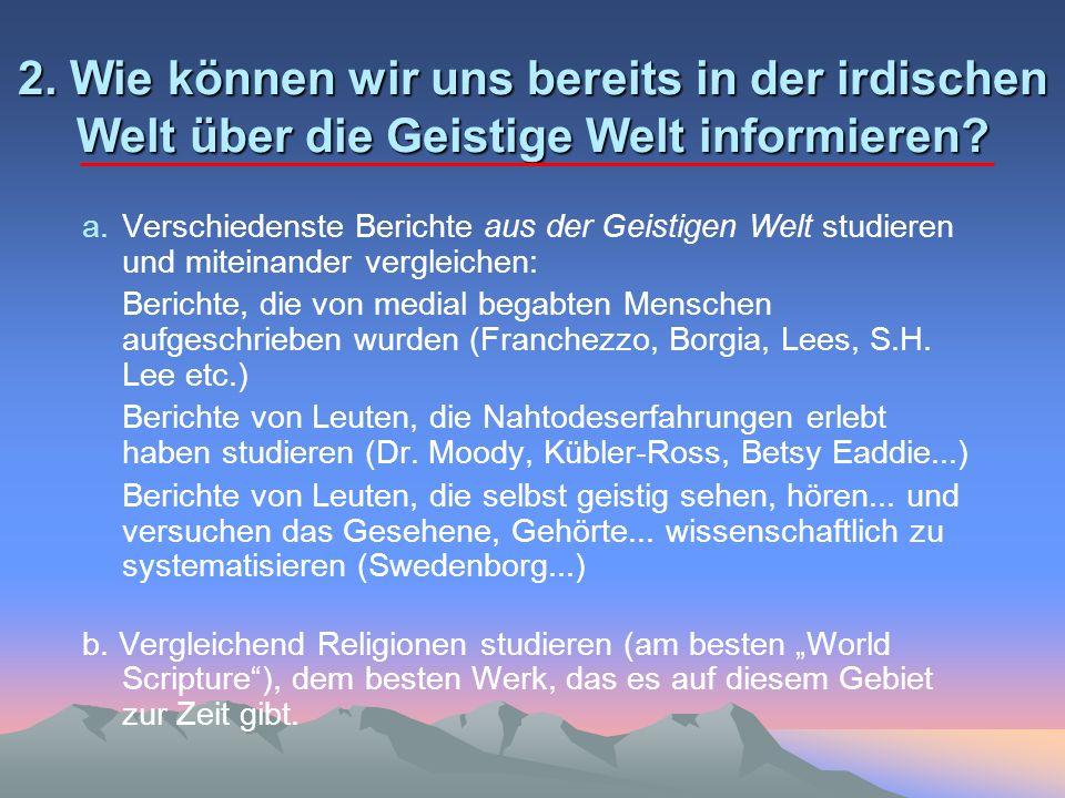 2. Wie können wir uns bereits in der irdischen Welt über die Geistige Welt informieren