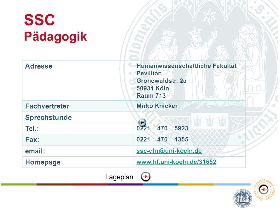 SSC Pädagogik Adresse Fachvertreter Sprechstunde Tel.: Fax: email: