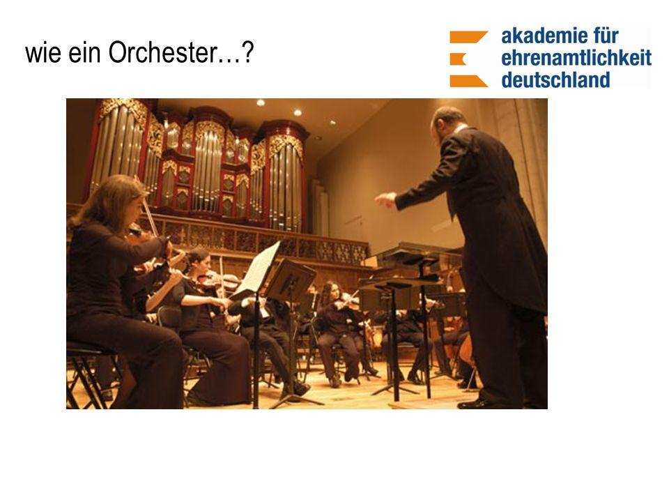 wie ein Orchester…