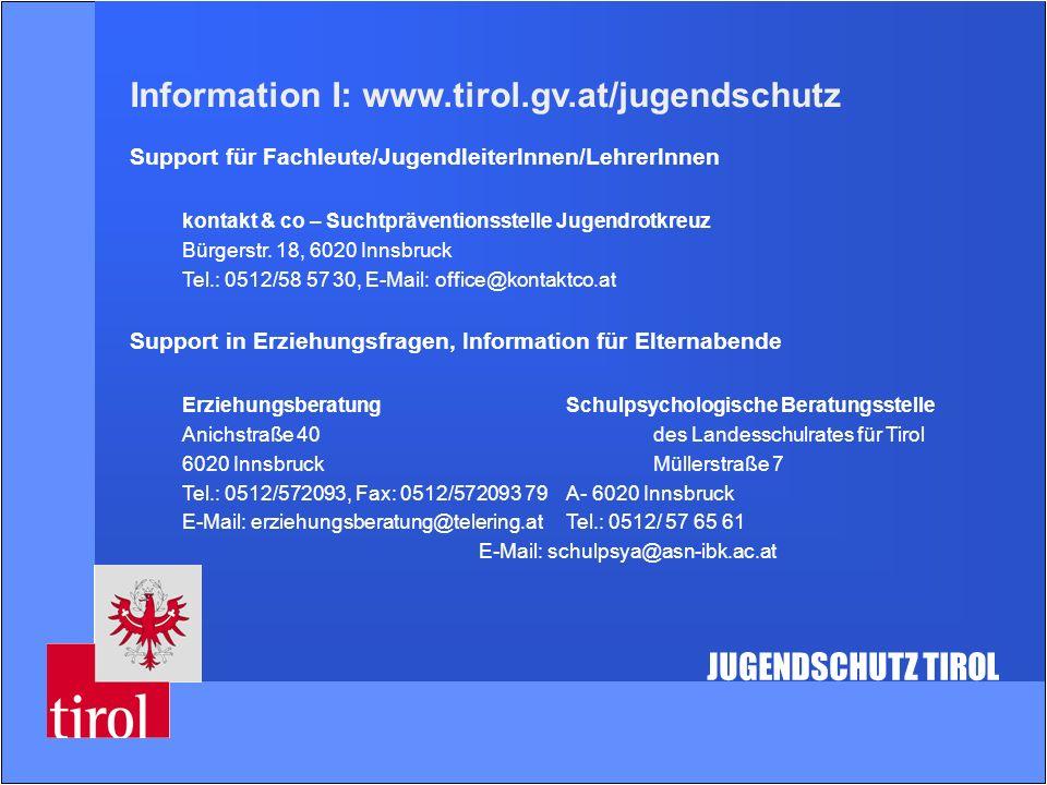 Information I: www.tirol.gv.at/jugendschutz