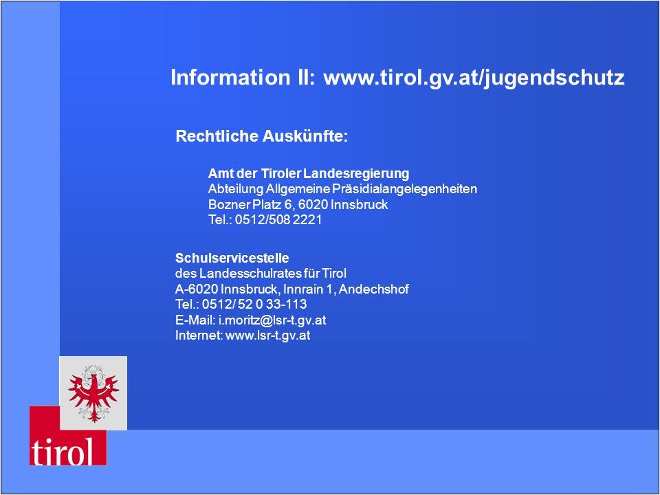 Information II: www.tirol.gv.at/jugendschutz