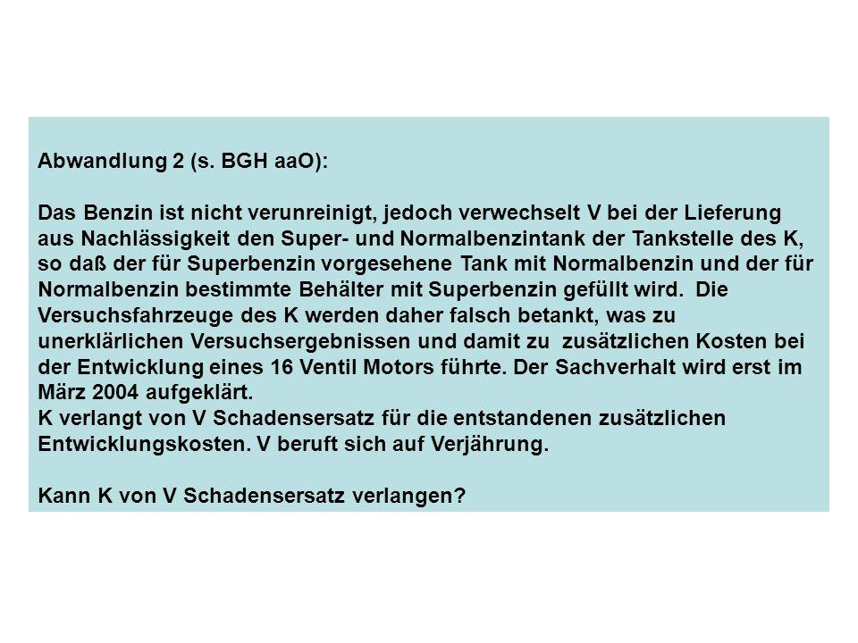 Abwandlung 2 (s. BGH aaO):