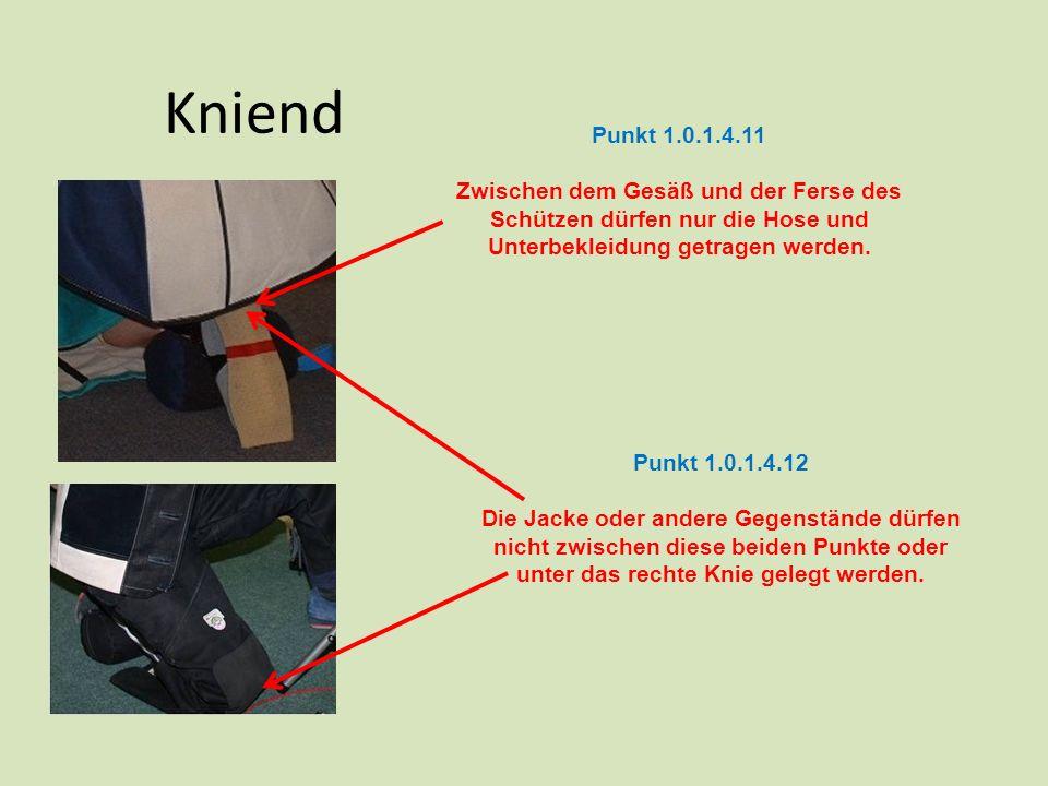 Kniend Punkt 1.0.1.4.11. Zwischen dem Gesäß und der Ferse des Schützen dürfen nur die Hose und Unterbekleidung getragen werden.