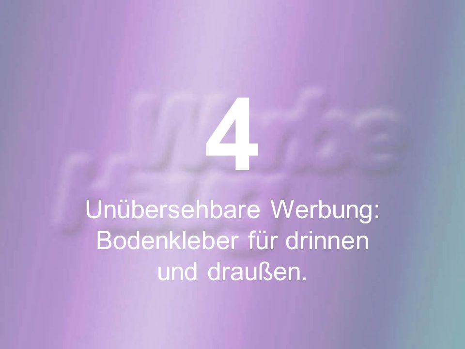 4 Unübersehbare Werbung: Bodenkleber für drinnen und draußen.