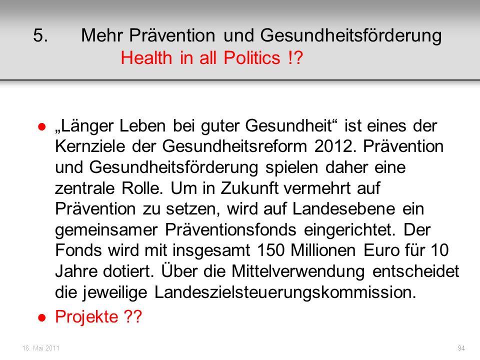 5. Mehr Prävention und Gesundheitsförderung Health in all Politics !