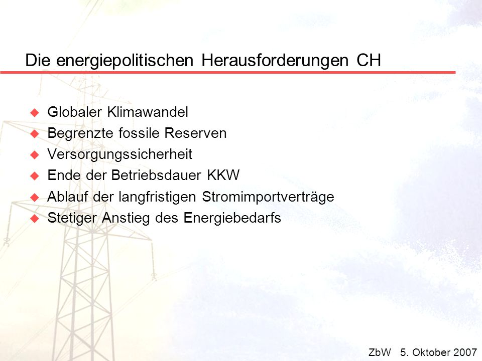 Die energiepolitischen Herausforderungen CH