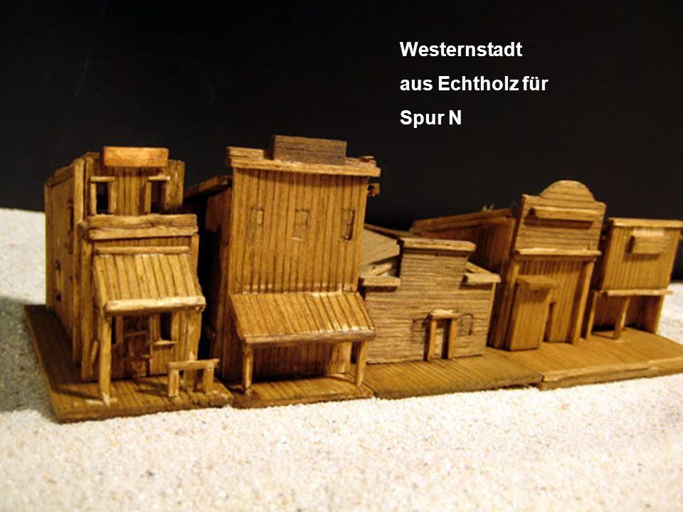 Westernstadt aus Echtholz für Spur N