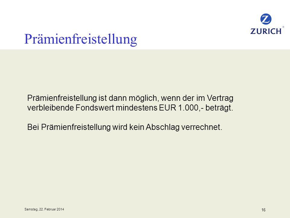 Prämienfreistellung Prämienfreistellung ist dann möglich, wenn der im Vertrag verbleibende Fondswert mindestens EUR 1.000,- beträgt.