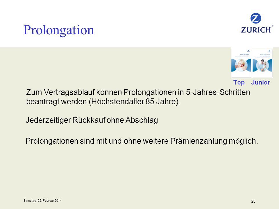 Prolongation Zum Vertragsablauf können Prolongationen in 5-Jahres-Schritten beantragt werden (Höchstendalter 85 Jahre).