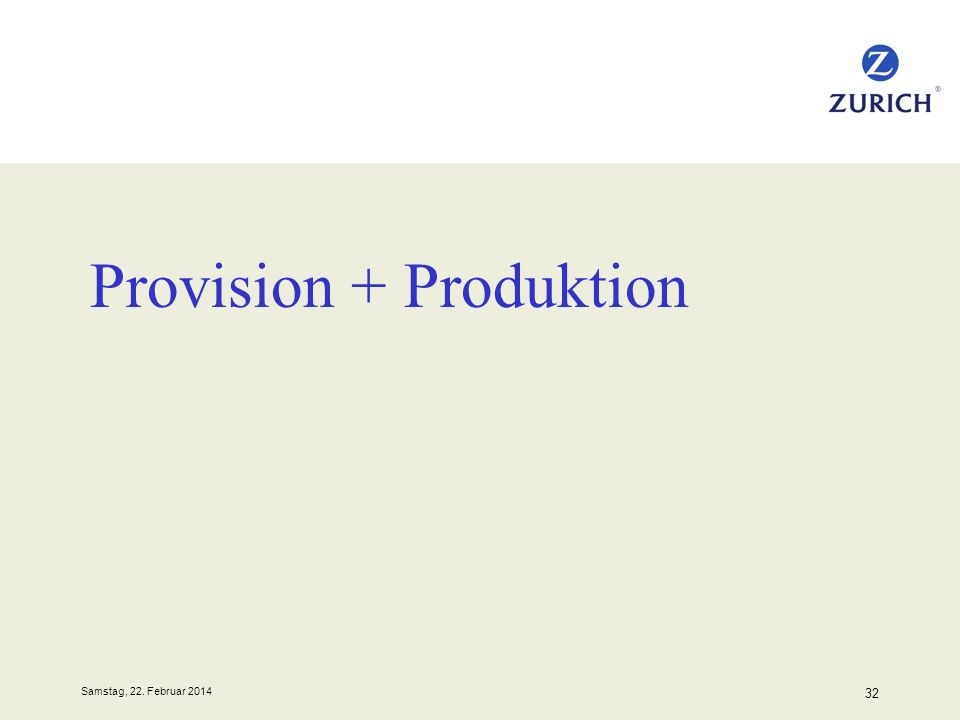 Provision + Produktion