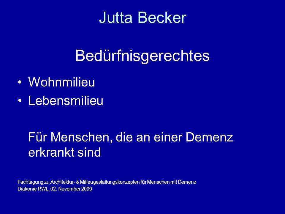 Jutta Becker Bedürfnisgerechtes