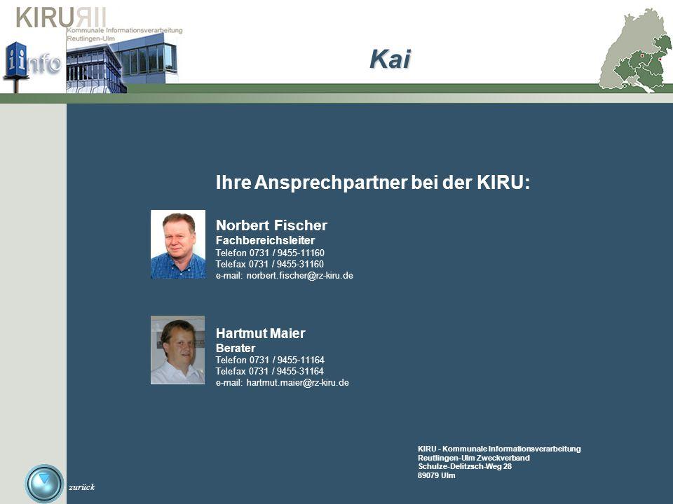 Kai Ihre Ansprechpartner bei der KIRU: Norbert Fischer Hartmut Maier