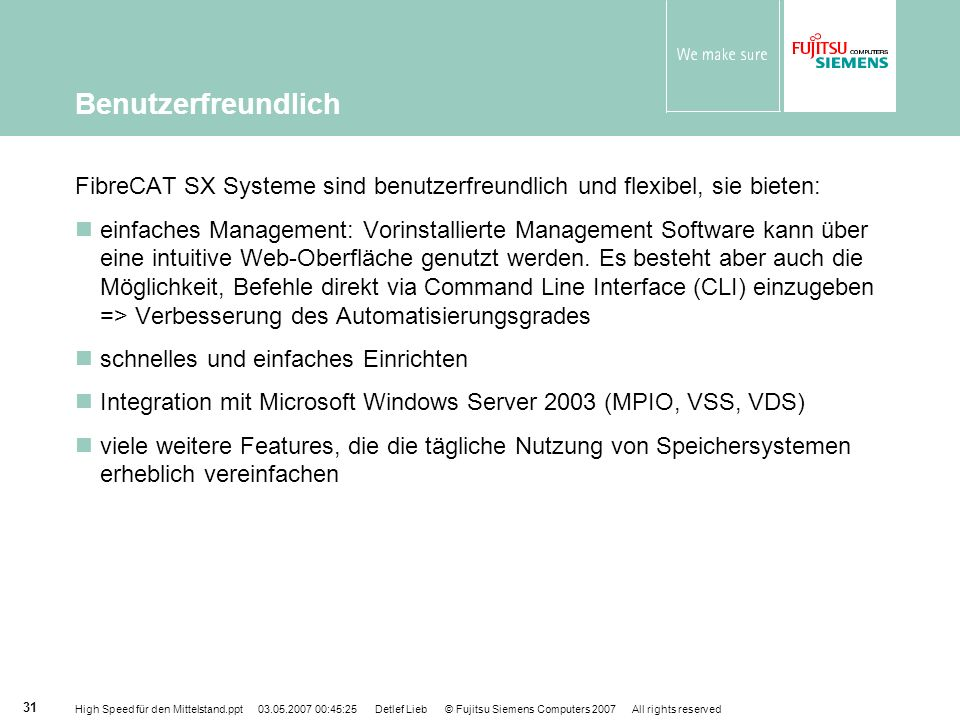BenutzerfreundlichFibreCAT SX Systeme sind benutzerfreundlich und flexibel, sie bieten: