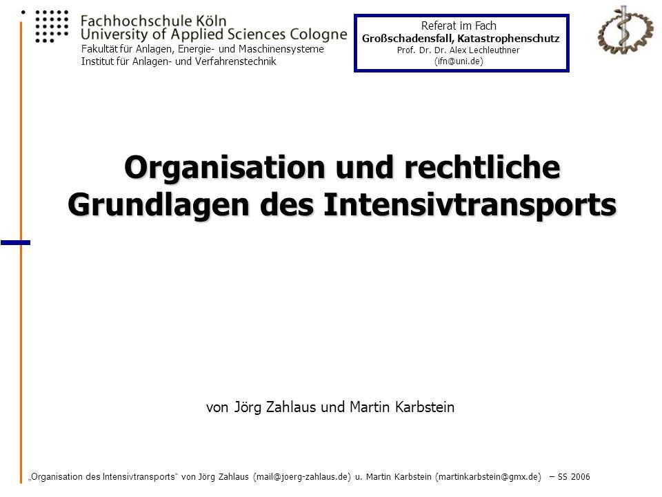 Organisation und rechtliche Grundlagen des Intensivtransports