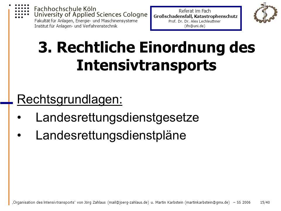 3. Rechtliche Einordnung des Intensivtransports