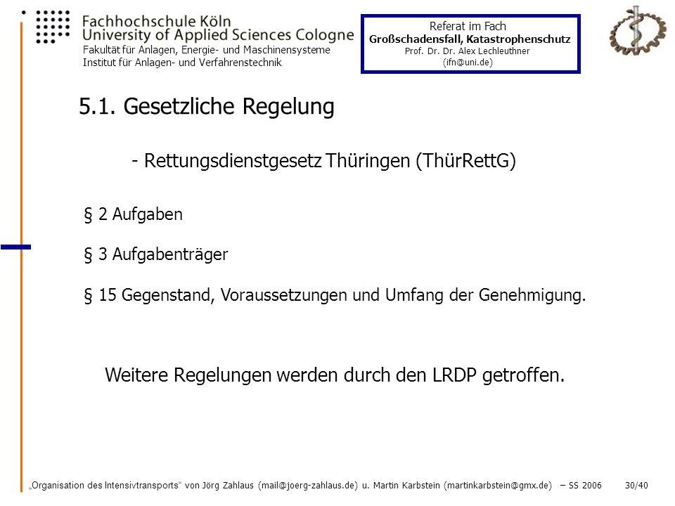 5.1. Gesetzliche Regelung - Rettungsdienstgesetz Thüringen (ThürRettG)