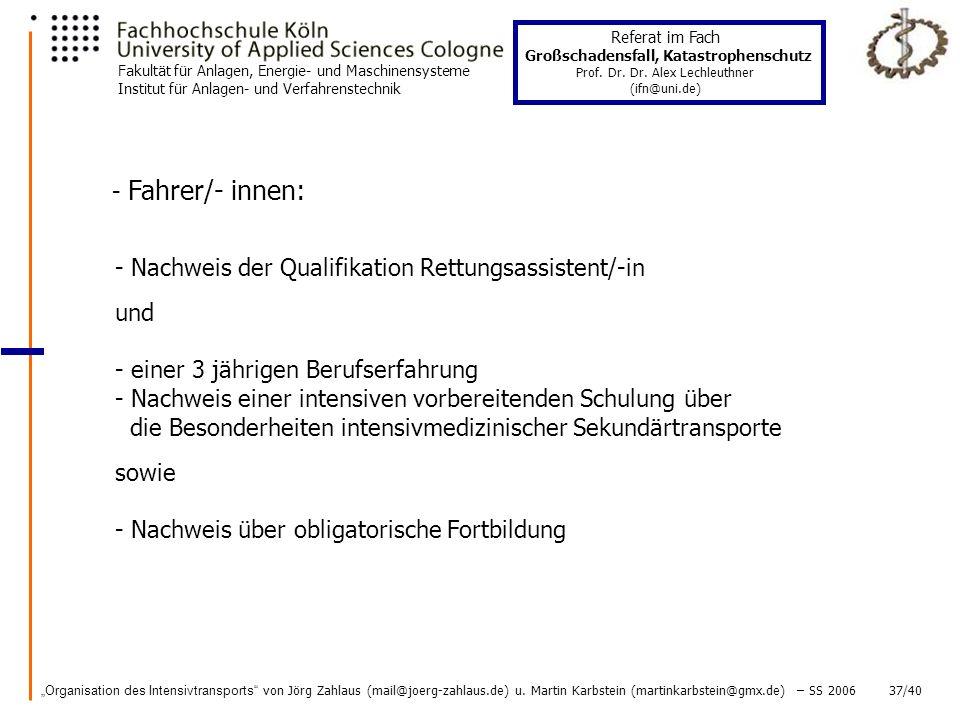 - Fahrer/- innen: - Nachweis der Qualifikation Rettungsassistent/-in. und.
