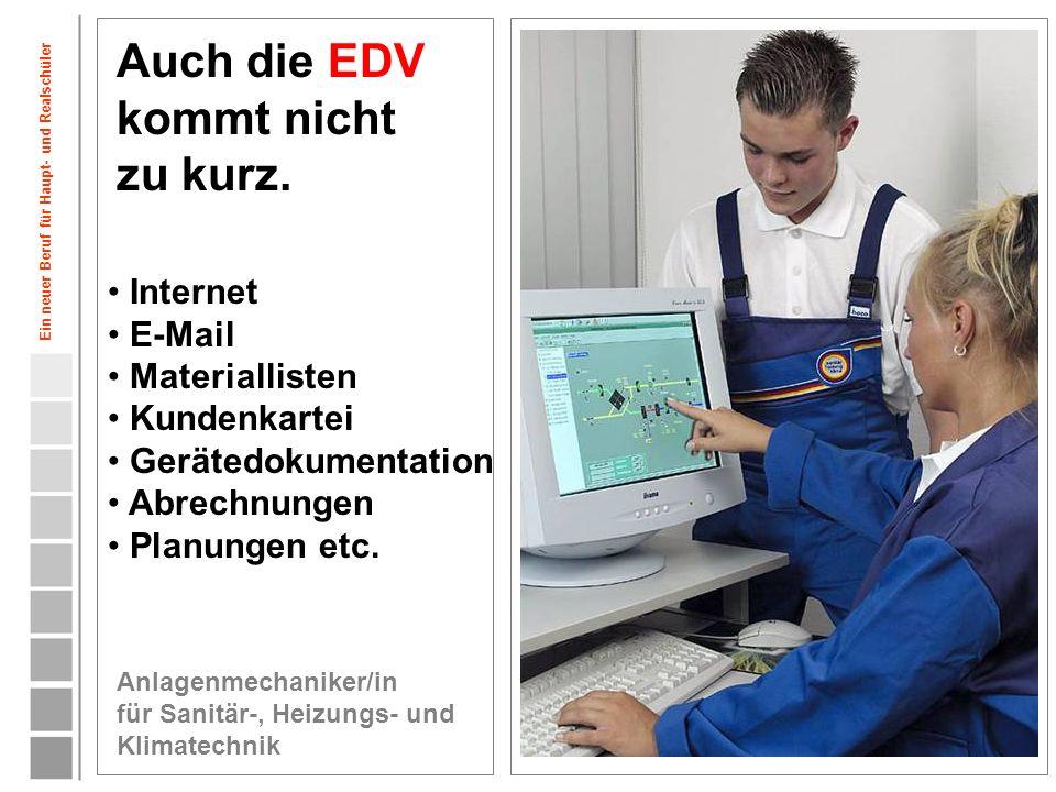 Auch die EDV kommt nicht zu kurz.