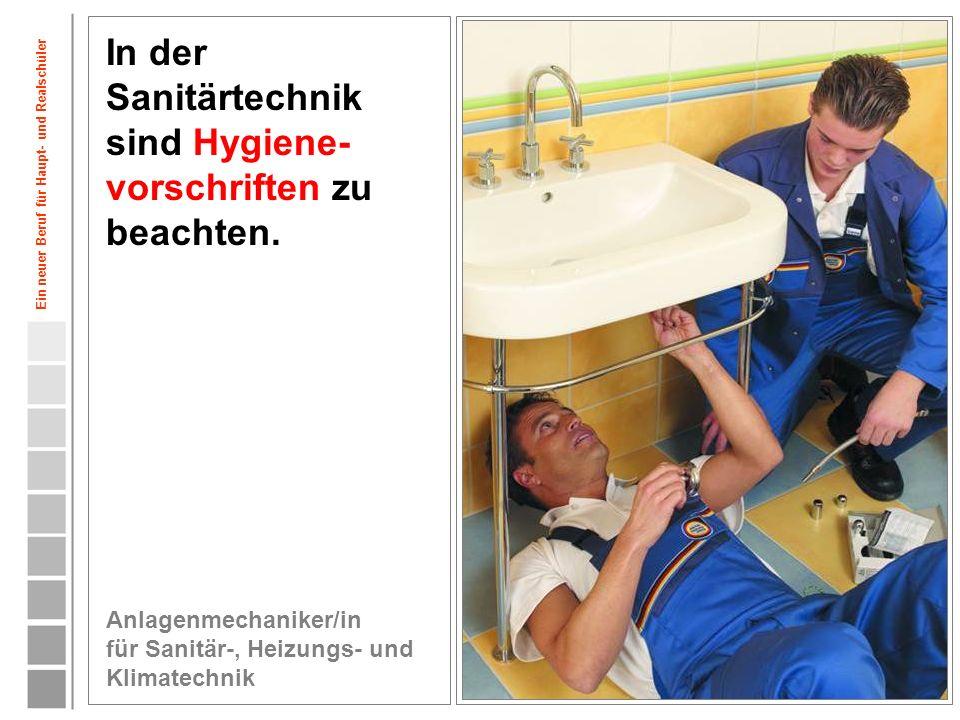 In der Sanitärtechnik sind Hygiene-vorschriften zu beachten.